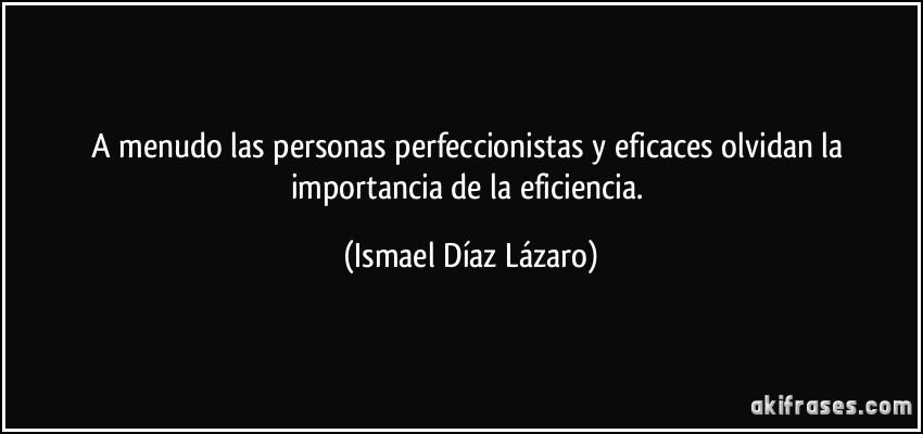 A Menudo Las Personas Perfeccionistas Y Eficaces Olvidan La