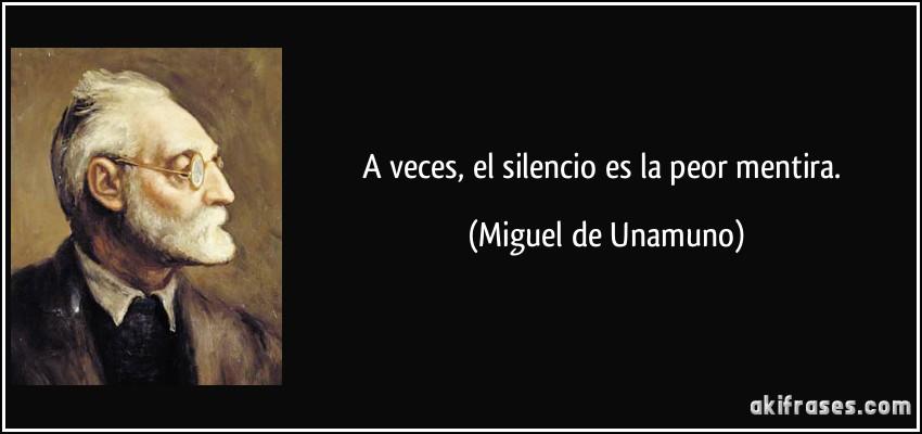 El silencio mas triste del mundo - Página 2 Frase-a-veces-el-silencio-es-la-peor-mentira-miguel-de-unamuno-132823