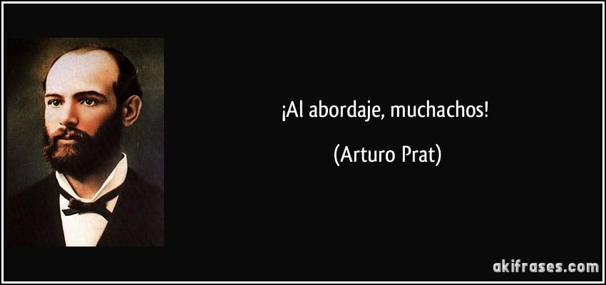 ¡Al abordaje, muchachos! (Arturo Prat)
