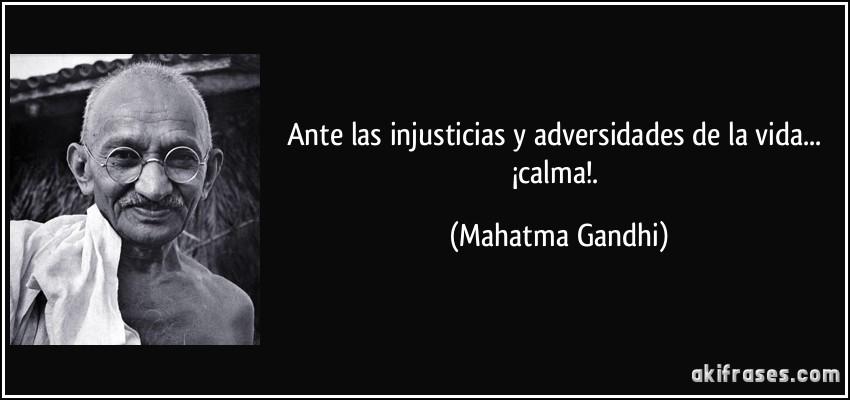 Ante Las Injusticias Y Adversidades De La Vida Calma