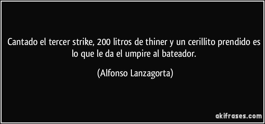 Cantado El Tercer Strike 200 Litros De Thiner Y Un Cerillito