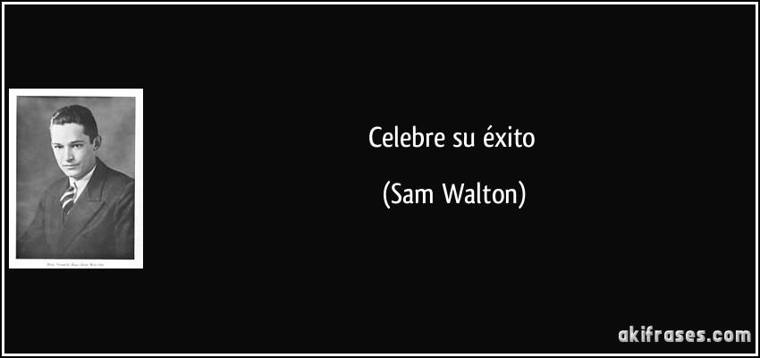 Celebre su éxito (Sam Walton)