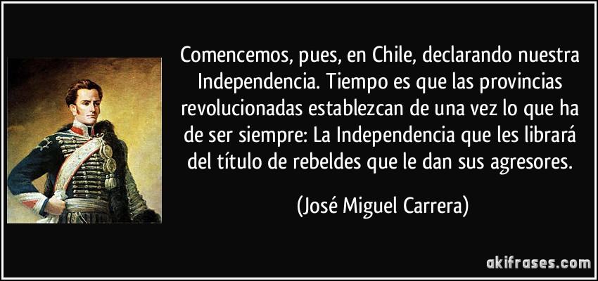 Comencemos Pues En Chile Declarando Nuestra Independencia