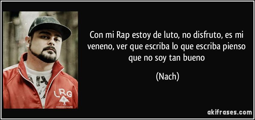 Con Mi Rap Estoy De Luto No Disfruto Es Mi Veneno Ver Que