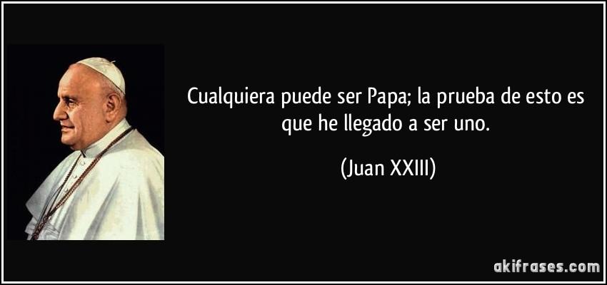 Resultado de imagen de papa juan xxiii frases