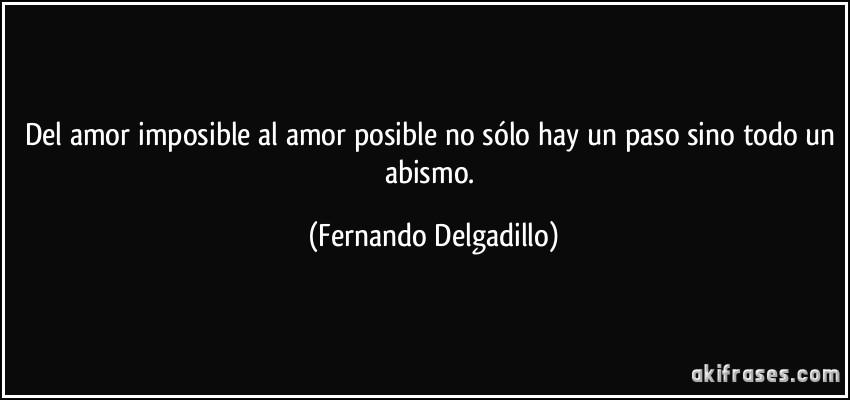 Del Amor Imposible Al Amor Posible No Solo Hay Un Paso Sino
