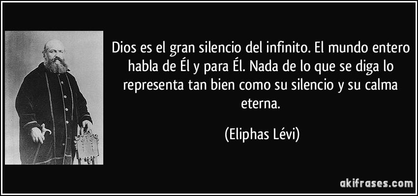 Dios Es El Gran Silencio Del Infinito El Mundo Entero Habla