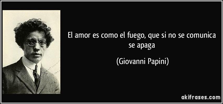 Que Es El Amor Frases: El Amor Es Como El Fuego, Que Si No Se Comunica Se Apaga