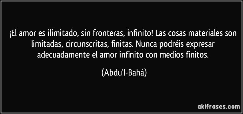 El Amor Es Ilimitado Sin Fronteras Infinito Las Cosas