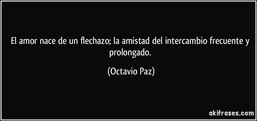 Frases De Paz: Amor, Octavio Biography