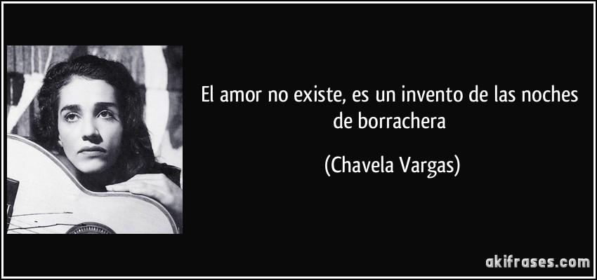 El Amor No Existe Es Un Invento De Las Noches De Borrachera