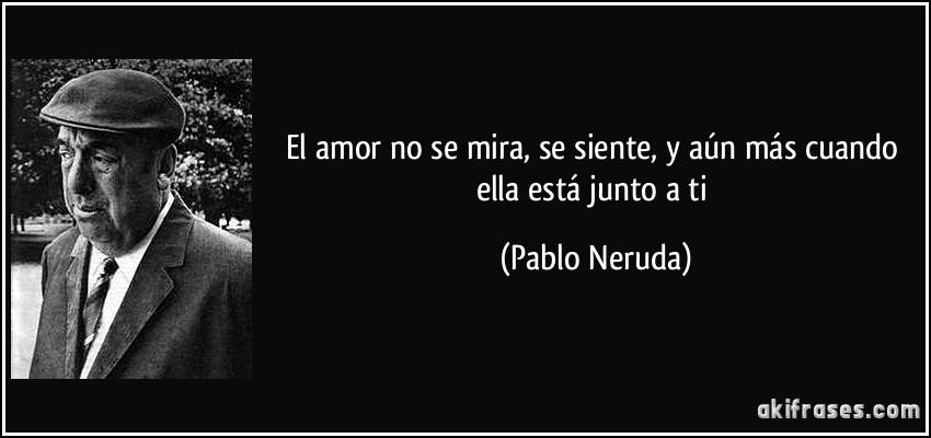 El Amor No Se Mira Se Siente Y Aun Mas Cuando Ella Esta