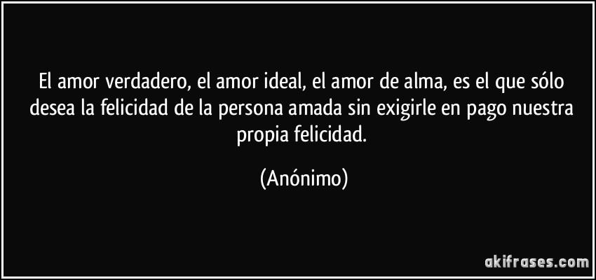 El Amor Verdadero El Amor Ideal El Amor De Alma Es El Que