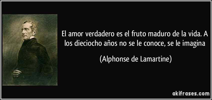 El Amor Verdadero Es El Fruto Maduro De La Vida A Los Dieciocho