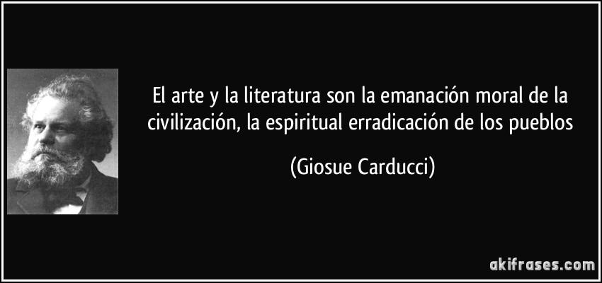El Arte Y La Literatura Son La Emanación Moral De La