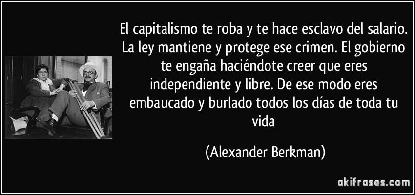 El Capitalismo Te Roba Y Te Hace Esclavo Del Salario La Ley