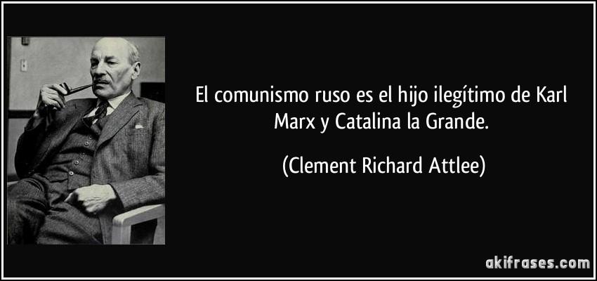 El Comunismo Ruso Es El Hijo Ilegítimo De Karl Marx Y