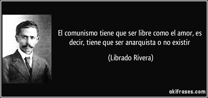 El comunismo tiene que ser libre como el amor es decir for Frases en latin de amor