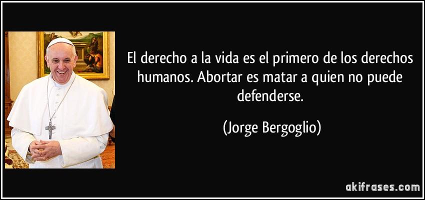 El Derecho A La Vida Es El Primero De Los Derechos Humanos