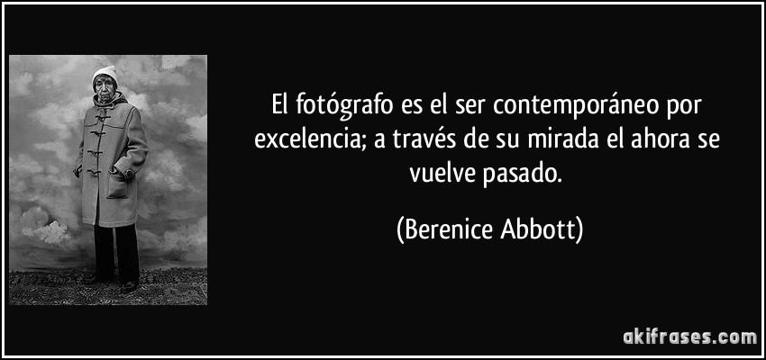 El Fotógrafo Es El Ser Contemporáneo Por Excelencia A