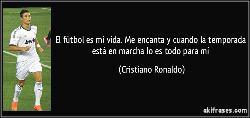 El fútbol es mi vida. Me encanta y cuando la temporada está en ...