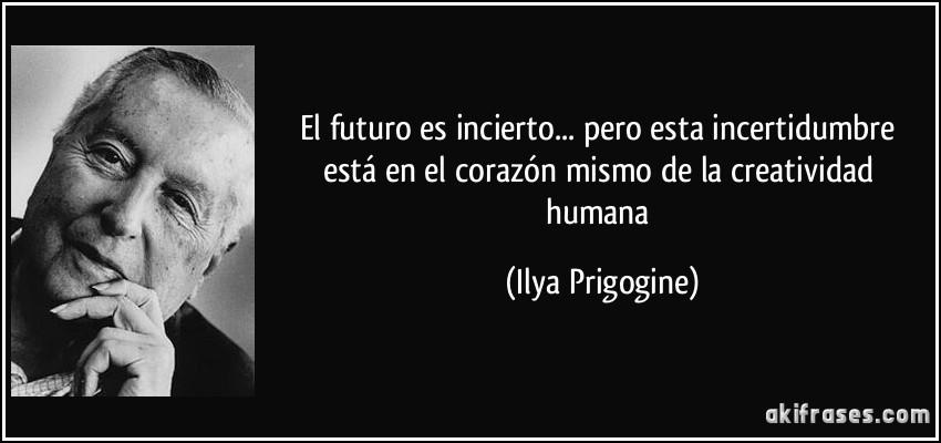 Frases De Futuro: El Futuro Es Incierto... Pero Esta Incertidumbre Está En El