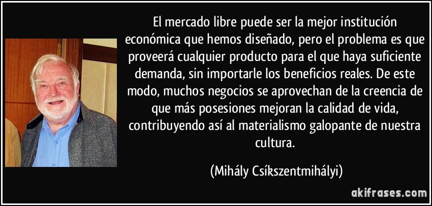 El Mercado Libre Puede Ser La Mejor Institución Económica Que