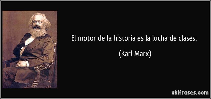 El Motor De La Historia Es La Lucha De Clases