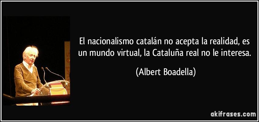 El Nacionalismo Catalán No Acepta La Realidad Es Un Mundo