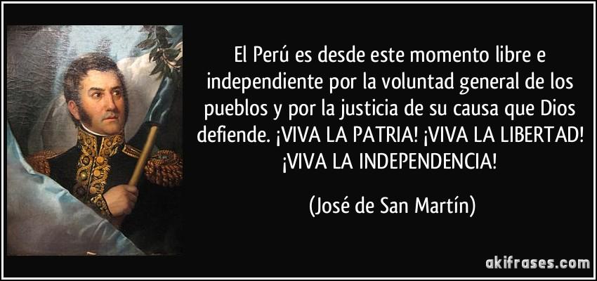 El Perú Es Desde Este Momento Libre E Independiente Por La