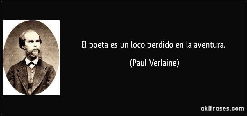 El Poeta Es Un Loco Perdido En La Aventura
