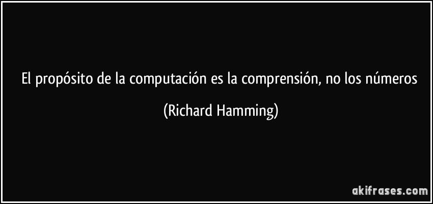 El Propósito De La Computación Es La Comprensión No Los