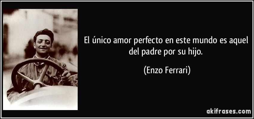 El Unico Amor Perfecto En Este Mundo Es Aquel Del Padre Por Su