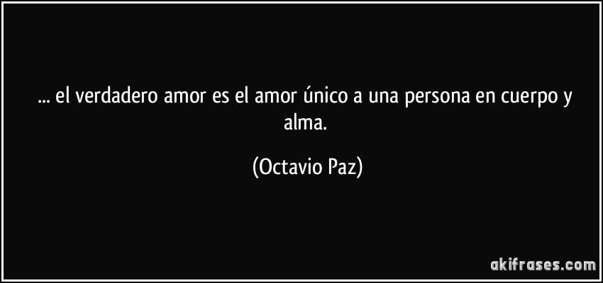 El Verdadero Amor Es El Amor Unico A Una Persona En Cuerpo