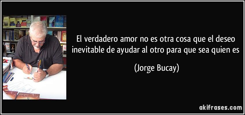 Que Es El Amor Frases: El Verdadero Amor No Es Otra Cosa Que El Deseo Inevitable