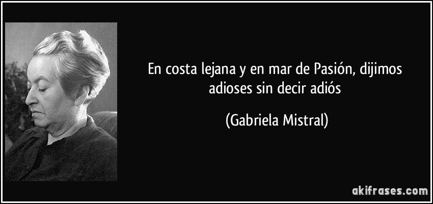 Gabriela Mistral adios
