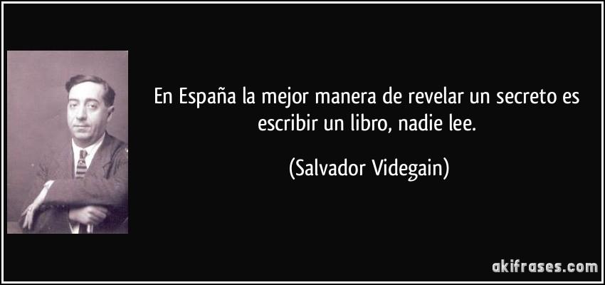 En España La Mejor Manera De Revelar Un Secreto Es Escribir