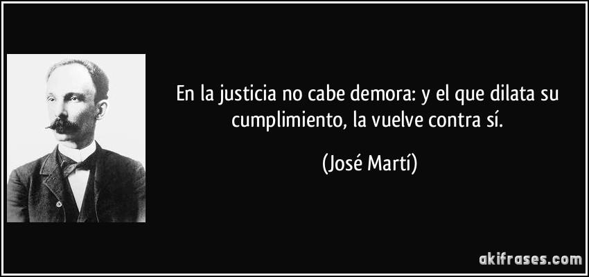 En la justicia no cabe demora: y el que dilata su cumplimiento,...