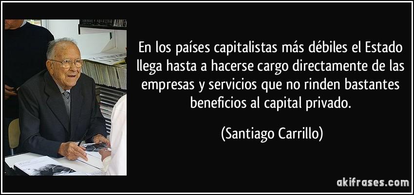 En Los Países Capitalistas Más Débiles El Estado Llega Hasta
