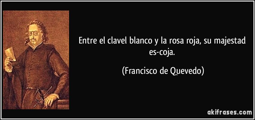 Entre El Clavel Blanco Y La Rosa Roja Su Majestad Es Coja