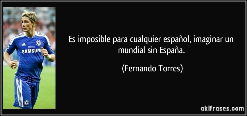 Es Imposible Para Cualquier Español Imaginar Un Mundial Sin