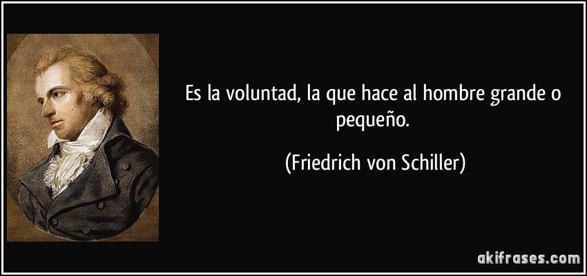 Que+ESLa+Voluntad Es la voluntad, la que hace al hombre grande o ...