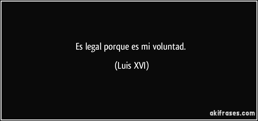 Es Legal Porque Es Mi Voluntad
