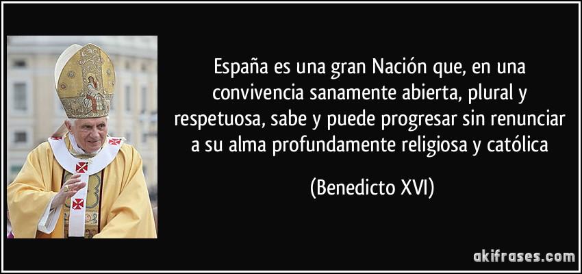 España Es Una Gran Nación Que En Una Convivencia Sanamente