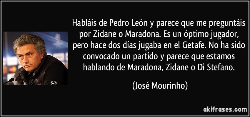 Habláis De Pedro León Y Parece Que Me Preguntáis Por Zidane