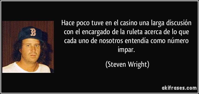Hace Poco Tuve En El Casino Una Larga Discusión Con El
