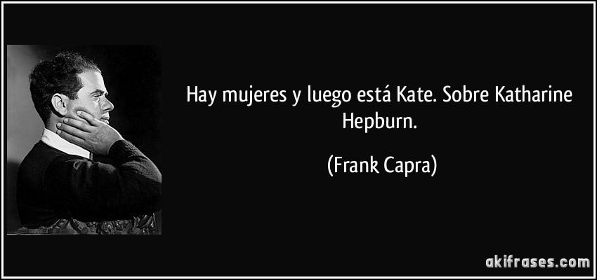 Resultado de imagen de frases de Frank Capra