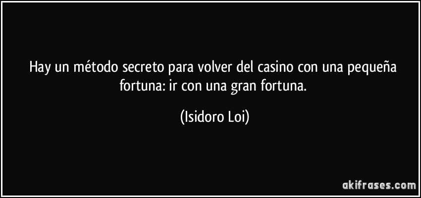 Hay Un Método Secreto Para Volver Del Casino Con Una Pequeña