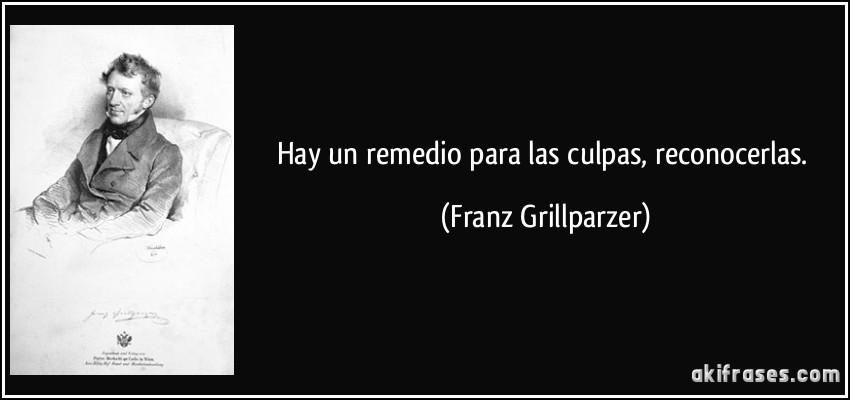 Franz Grillparzer remedio para las culpas