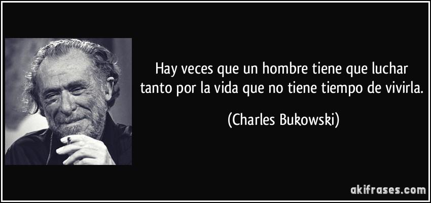 Frases De Bukowski Sobre El Amor O Gapura